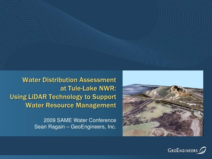 Water Distribution Assessment at Tule-Lake NWR: Using LiDAR Technology to Support Water Resource Management<br />2009 SAME...