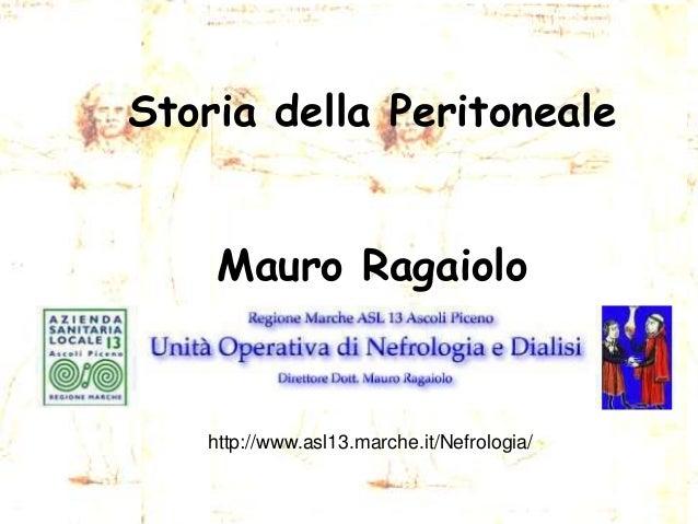 Storia della Peritoneale Mauro Ragaiolo  http://www.asl13.marche.it/Nefrologia/