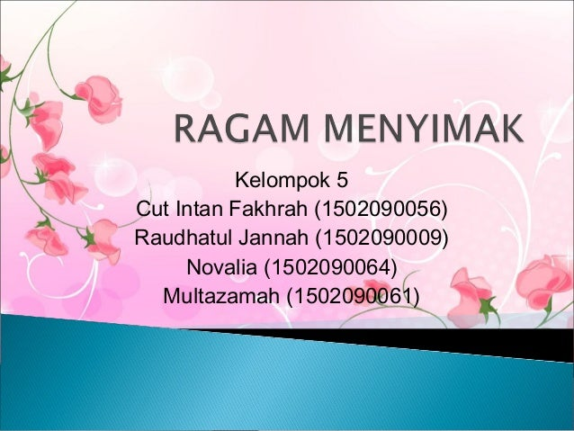Kelompok 5 Cut Intan Fakhrah (1502090056) Raudhatul Jannah (1502090009) Novalia (1502090064) Multazamah (1502090061)