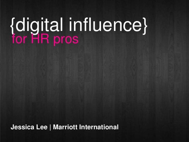 {digital influence}for HR prosJessica Lee | Marriott International