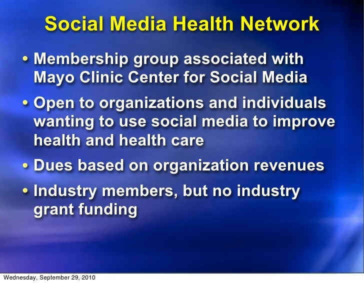 Social Media Health Network      • Membership group associated with          Mayo Clinic Center for Social Media      • Op...