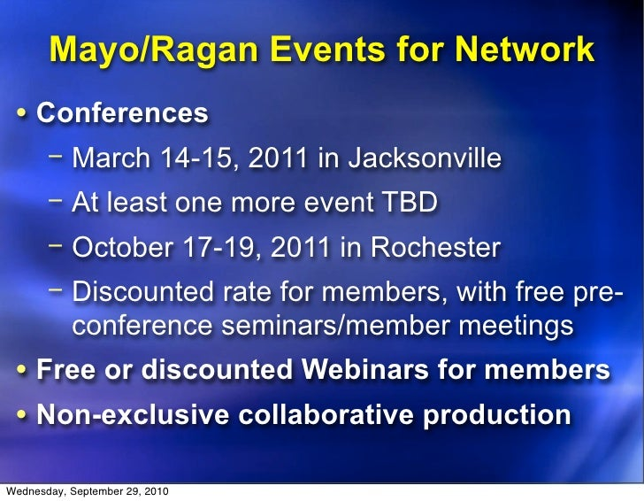 Mayo/Ragan Events for Network  • Conferences        − March 14-15, 2011 in Jacksonville        − At least one more event T...