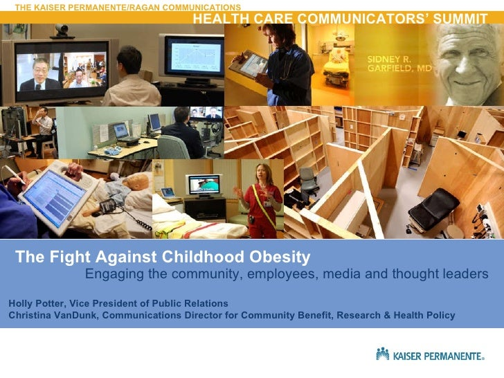 The Fight Against Childhood Obesity Engaging the community, employees, media and thought leaders Holly Potter, Vice Presid...