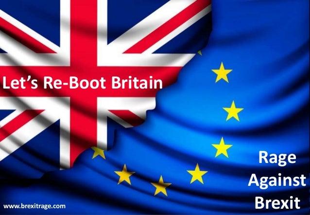 Rage Against Brexit Let's Re-Boot Britain Rage Against Brexit Let's Re-Boot Britain Brexit Futures Rage Against Brexit Let...