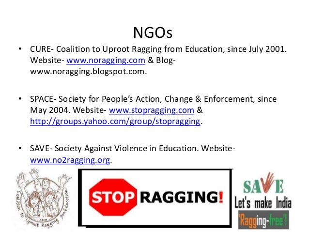 abuse and uproot ragging Here you can find essay on ragging: menace in society in english language for   abuse (v) hostel ragging (ii) verbal torture (iv) playing the fooll (vi) drug  abuse etc  online groups like coalition to uproot ragging from india (cure),.
