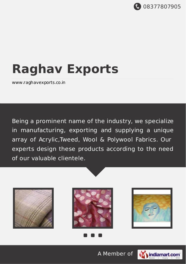 08377807905 A Member of Raghav Exports www.raghavexports.co.in Being a prominent name of the industry, we specialize in ma...