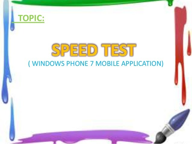 TOPIC: ( WINDOWS PHONE 7 MOBILE APPLICATION)