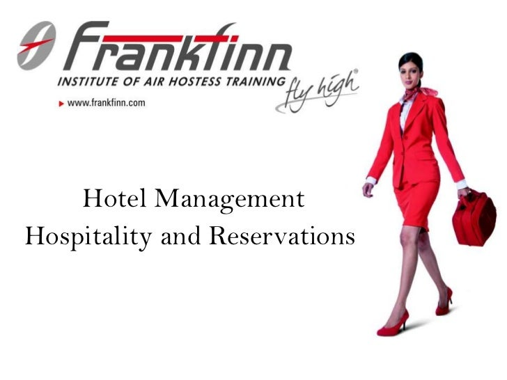 Hotel Management <br />Hospitality and Reservations<br />