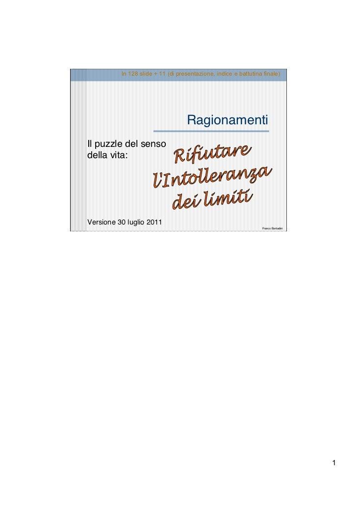 In 128 slide + 11 (di presentazione, indice e battutina finale)                                   RagionamentiIl puzzle de...