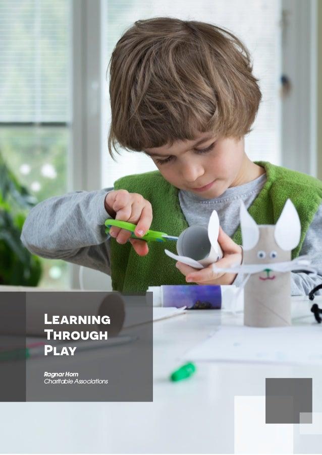 Learning Through Play Ragnar Horn Charitable Associations