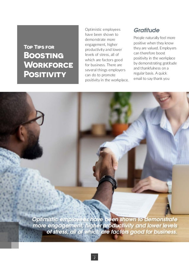 Optimistic employees have been shown to demonstrate more engagement, higher productivity and lower levels of stress, all o...