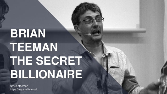 BRIAN TEEMAN THE SECRET BILLIONAIRE @brianteeman https://tee.mn/limmud