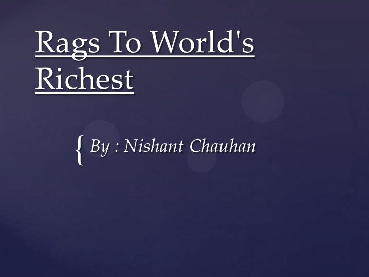 Rags To World's Richest<br />By : Nishant Chauhan<br />
