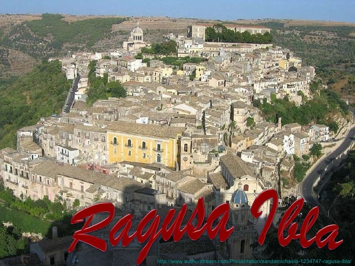 http://www.authorstream.com/Presentation/sandamichaela-1234747-ragusa-ibla/