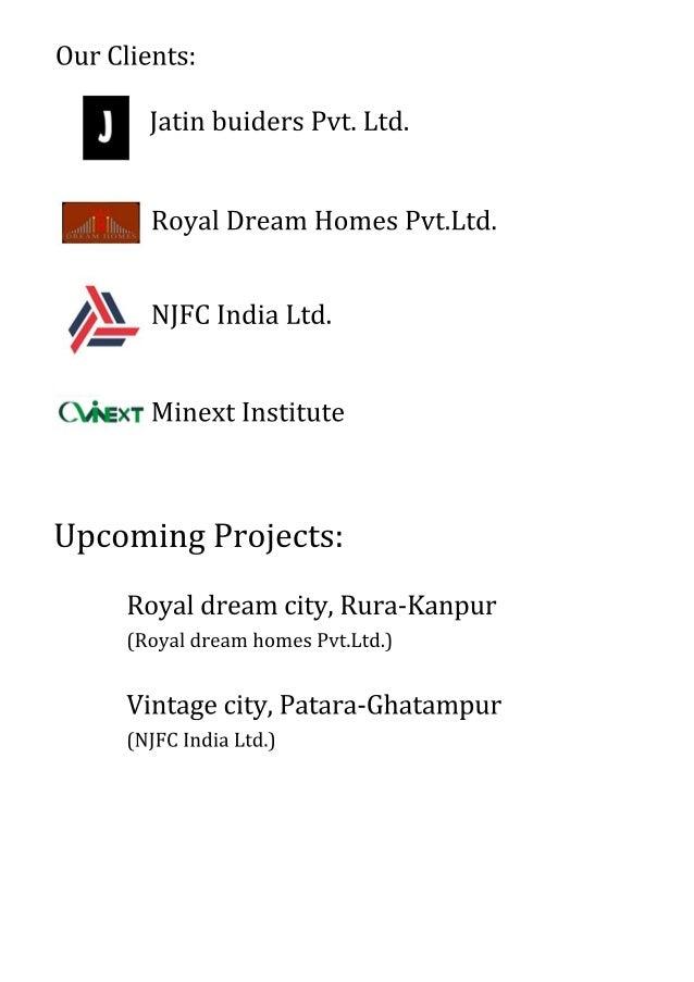 OurClients: JatinbuidersPvt.Ltd. RoyalDreamHomesPvt.Ltd. NJFCIndiaLtd. MinextInstitute UpcomingProjects: Royaldreamcity,Ru...