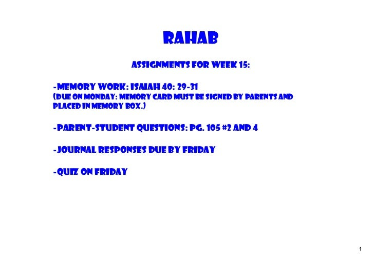 rahab                  Assignments for Week 15:‐Memory Work: Isaiah 40: 29‐31(due on Monday: memory card must be signed by...