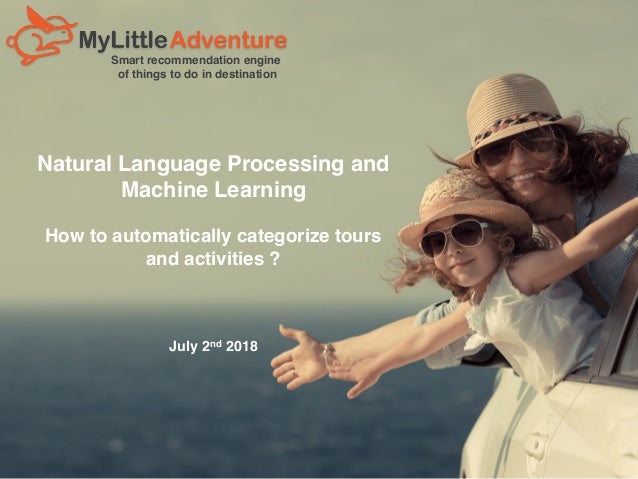 Smart recommendation engine of things to do in destination Natural Language Processing and Machine Learning How to automat...