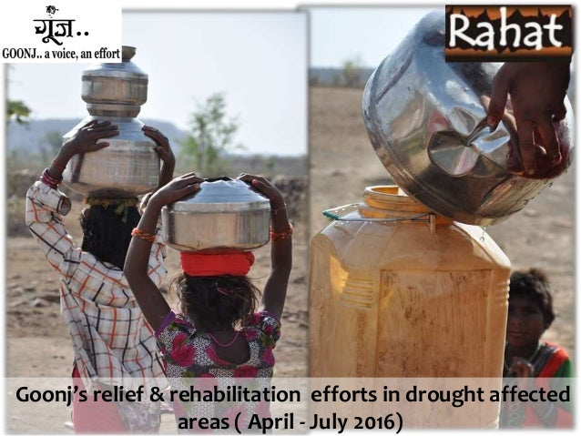 Goonj's relief & rehabilitation efforts in drought affected areas ( April - July 2016)
