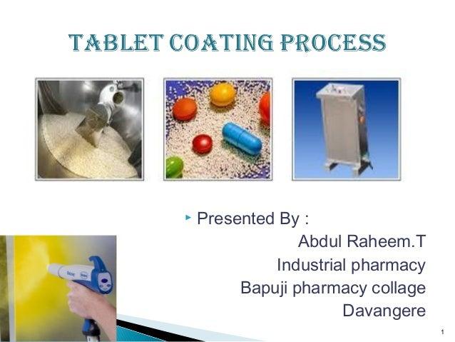  Presented By : Abdul Raheem.T Industrial pharmacy Bapuji pharmacy collage Davangere 1