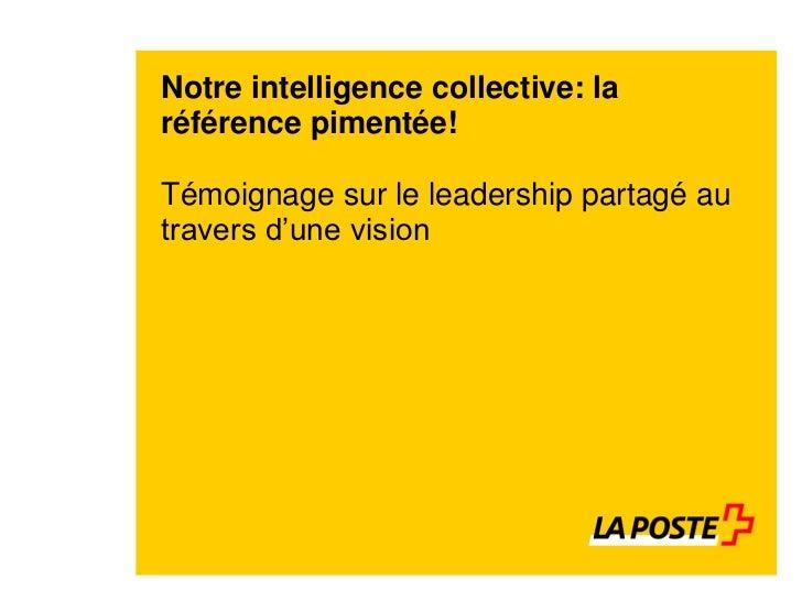Notre intelligence collective: laréférence pimentée!Témoignage sur le leadership partagé autravers d'une vision