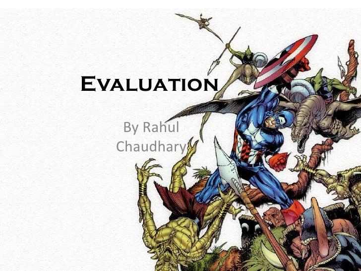 Evaluation   By Rahul  Chaudhary