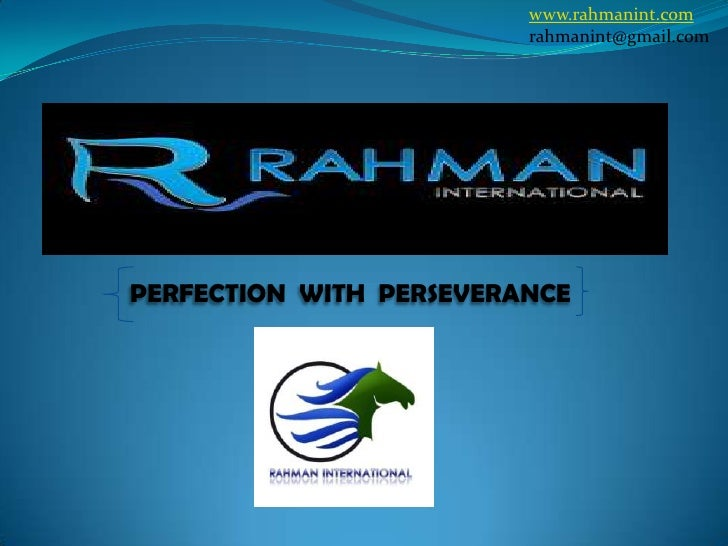 www.rahmanint.com rahmanint@gmail.com<br />  PERFECTION  WITH  PERSEVERANCE    <br />