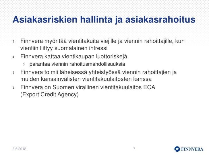 Rahoitusmahdollisuudet Venäjän kaupassa - Finnvera 4.6.2012