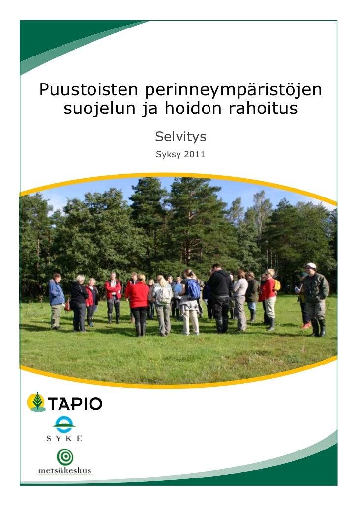Puustoisten perinneympäristöjen  suojelun ja hoidon rahoitus            Selvitys            Syksy 2011