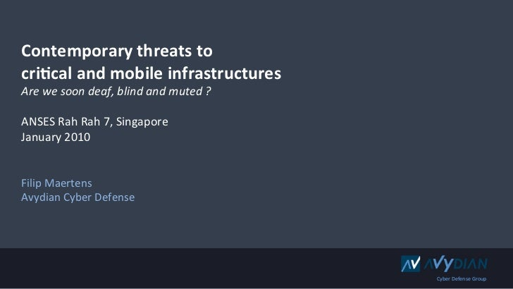 Contemporary	  threats	  to	  cri0cal	  and	  mobile	  infrastructures	  Are	  we	  soon	  deaf,	  blind	  and	  muted	  ?...
