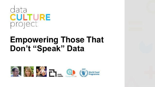 "Empowering Those That Don't ""Speak"" Data"