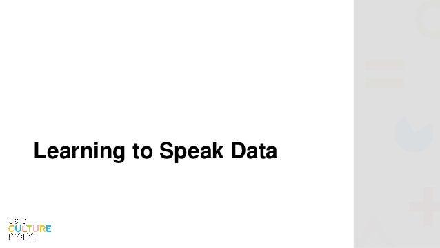 "Empowering those that don't ""speak"" data Slide 3"