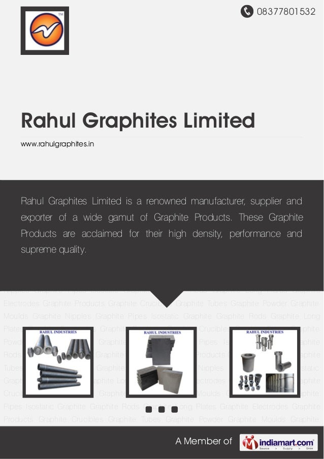08377801532A Member ofRahul Graphites Limitedwww.rahulgraphites.inGraphite Electrodes Graphite Products Graphite Crucibles...