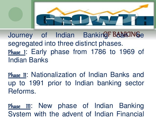 "role of indian banks in the The indian banking industry is transforming from its traditional transactional concept to relationship marketing the tag ""customer is king"" depicts that the."
