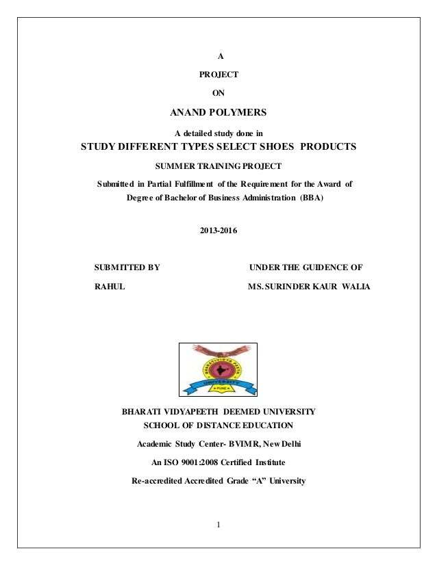 1 A PROJECT ON ANAND POLYMERS A detailed study done in STUDY DIFFERENT TYPES SELECT SHOES PRODUCTS SUMMER TRAINING PROJECT...