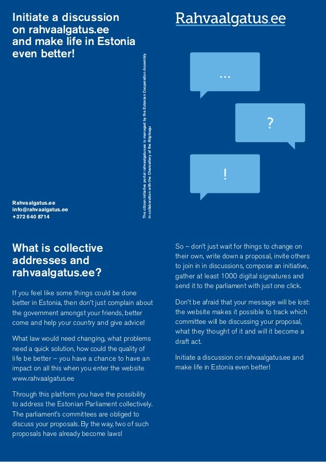 What is collective addresses and rahvaalgatus.ee? If you feel like some things could be done better in Estonia, then don't...