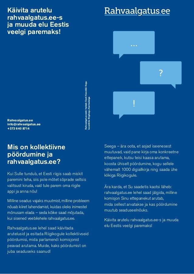 Mis on kollektiivne pöördumine ja rahvaalgatus.ee? Kui Sulle tundub, et Eesti riigis saab miskit paremini teha, siis pole ...