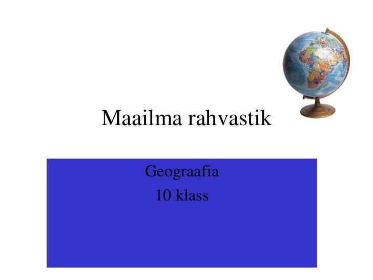 Maailma rahvastik    Geograafia     10 klass