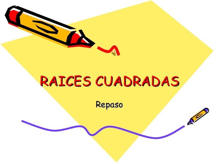 RAICES CUADRADAS Repaso