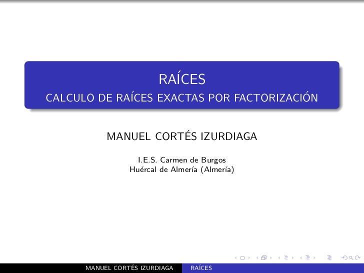 RA´                           ICESCALCULO DE RA´                           ´             ICES EXACTAS POR FACTORIZACION   ...