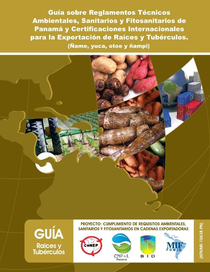 Guía sobre Reglamentos TécnicosAmbientales, Sanitarios y Fitosanitarios de Panamá y Certificaciones Internacionalespara la...