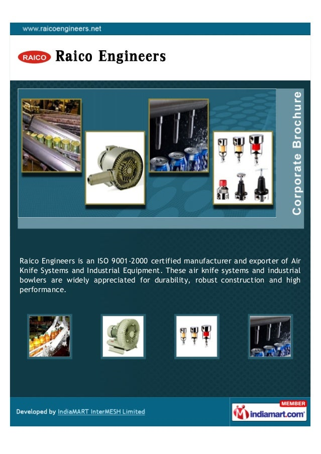 Raico Engineers is an ISO 9001-2000 certified manufacturer and exporter of AirKnife Systems and Industrial Equipment. Thes...
