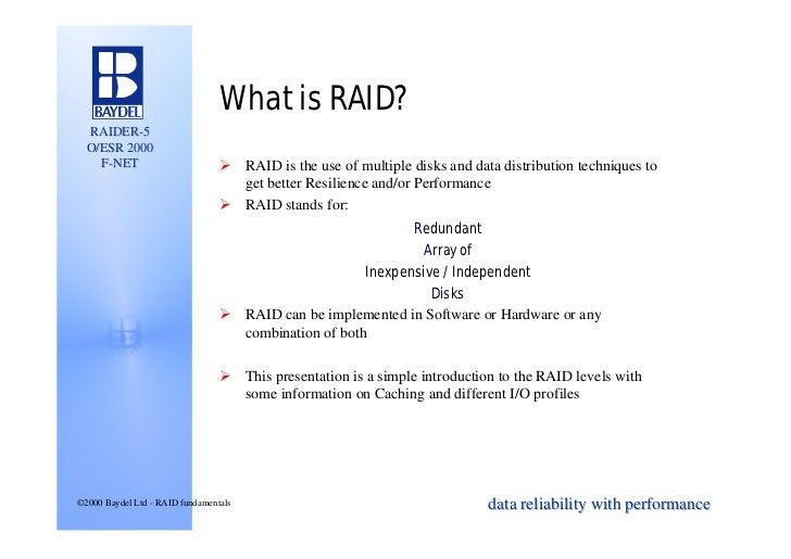 What is RAID?  RAIDER-5  O/ESR 2000    F-NET                        Ø RAID is the use of multiple disks and data distribut...