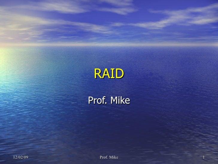 RAID Prof. Mike