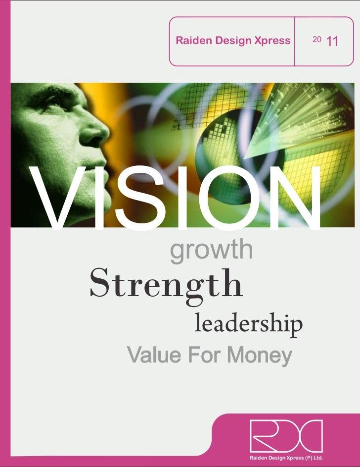 Raiden Design Xpress                20      11VISIONgrowth Strength          leadership   Value For Money                 ...
