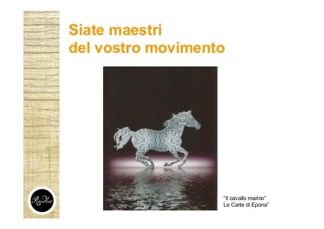 """""""Il cavallo marino"""" Le Carte di Epona"""" Siate maestri del vostro movimento"""