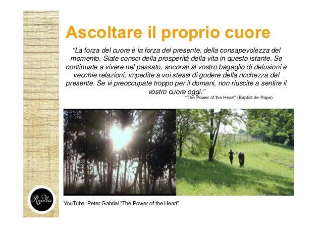 """""""The Power of the Heart"""" (Baptist de Pape) YouTube: Peter Gabriel """"The Power of the Heart"""" """"La forza del cuore è la forza ..."""