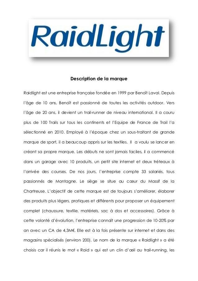 Description de la marque Raidlight est une entreprise française fondée en 1999 par Benoît Laval. Depuis l'âge de 10 ans, B...