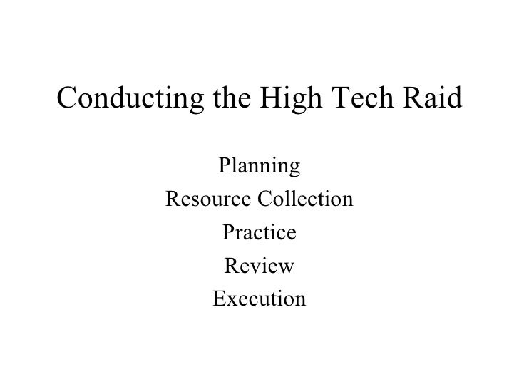 Conducting the High Tech Raid Planning Resource Collection Practice Review Execution