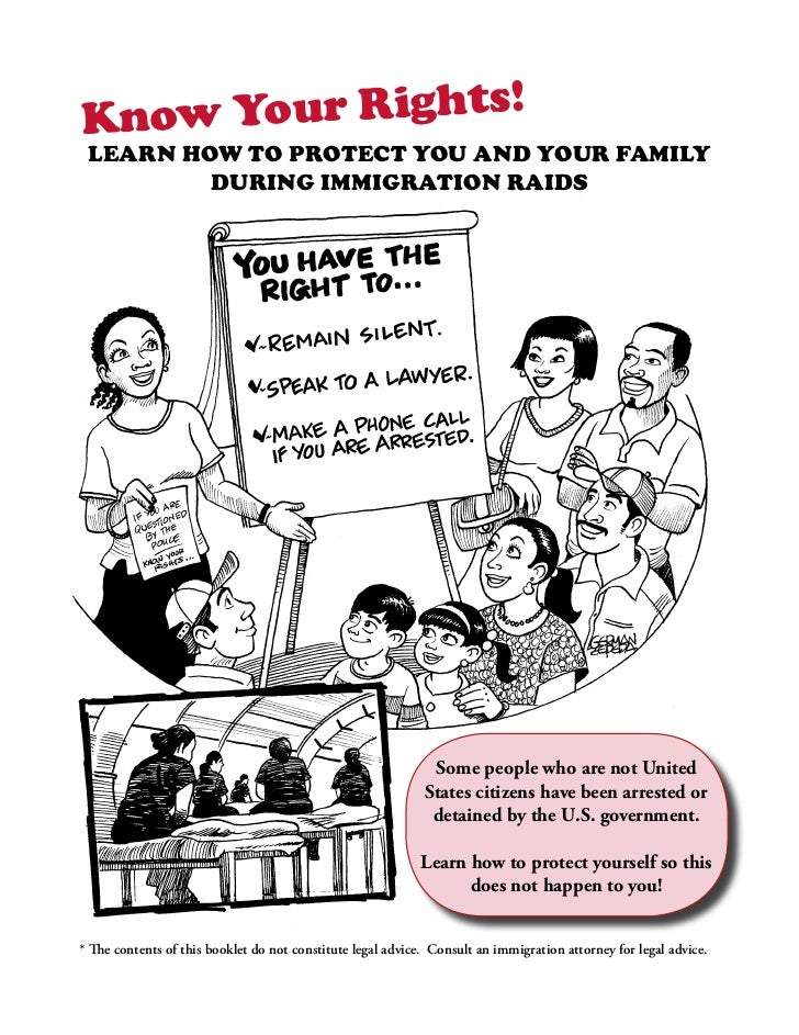 Kn ow Your Rights! Learn how to protect you and your family         during immigration raids                              ...