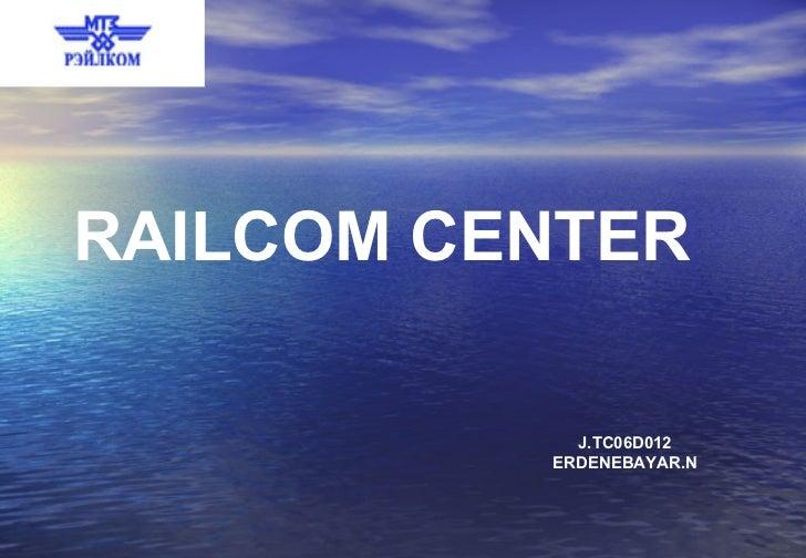 RAILCOM CENTER  J.TC06D012 ERDENEBAYAR.N